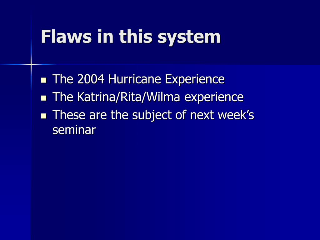 Flaws in this system