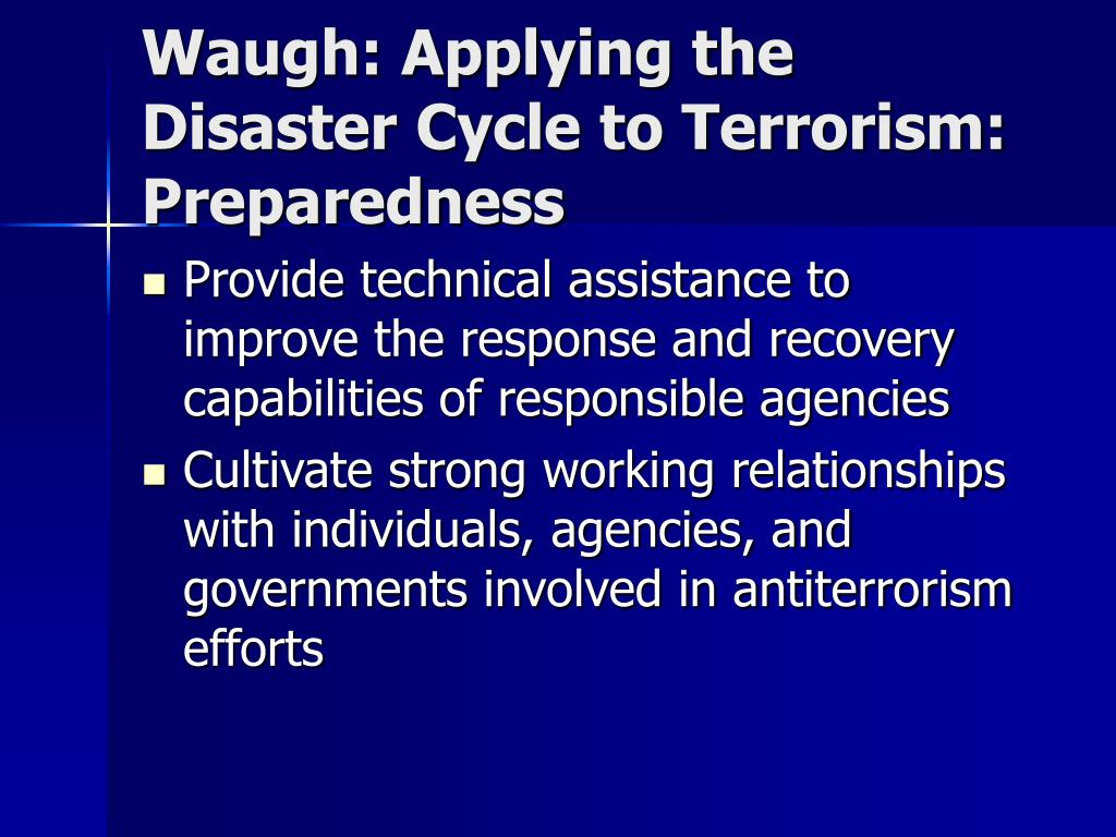 Waugh: Applying the Disaster Cycle to Terrorism: Preparedness