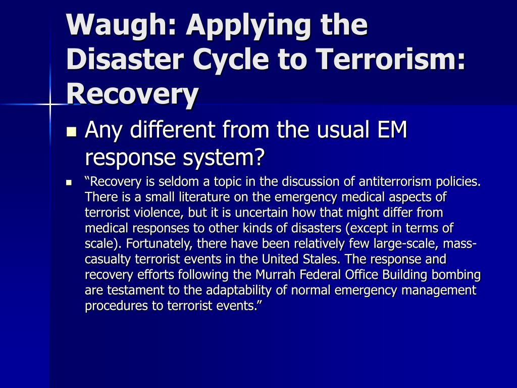 Waugh: Applying the Disaster Cycle to Terrorism: Recovery