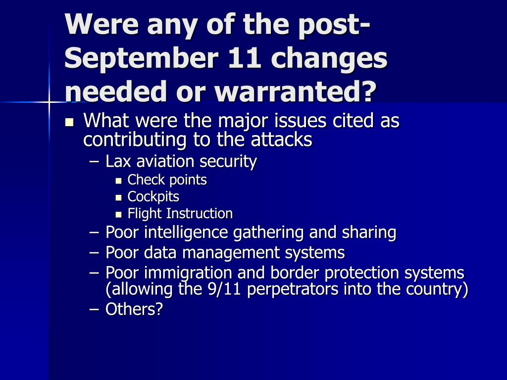 Were any of the post-September 11 changes needed or warranted?