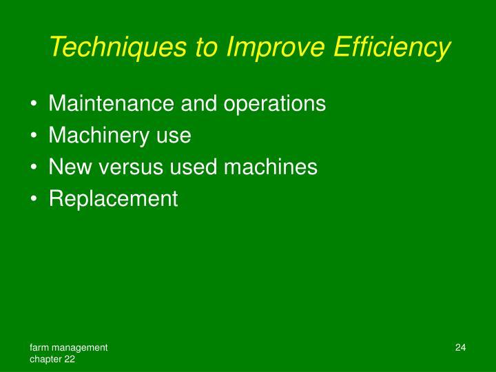 Techniques to Improve Efficiency