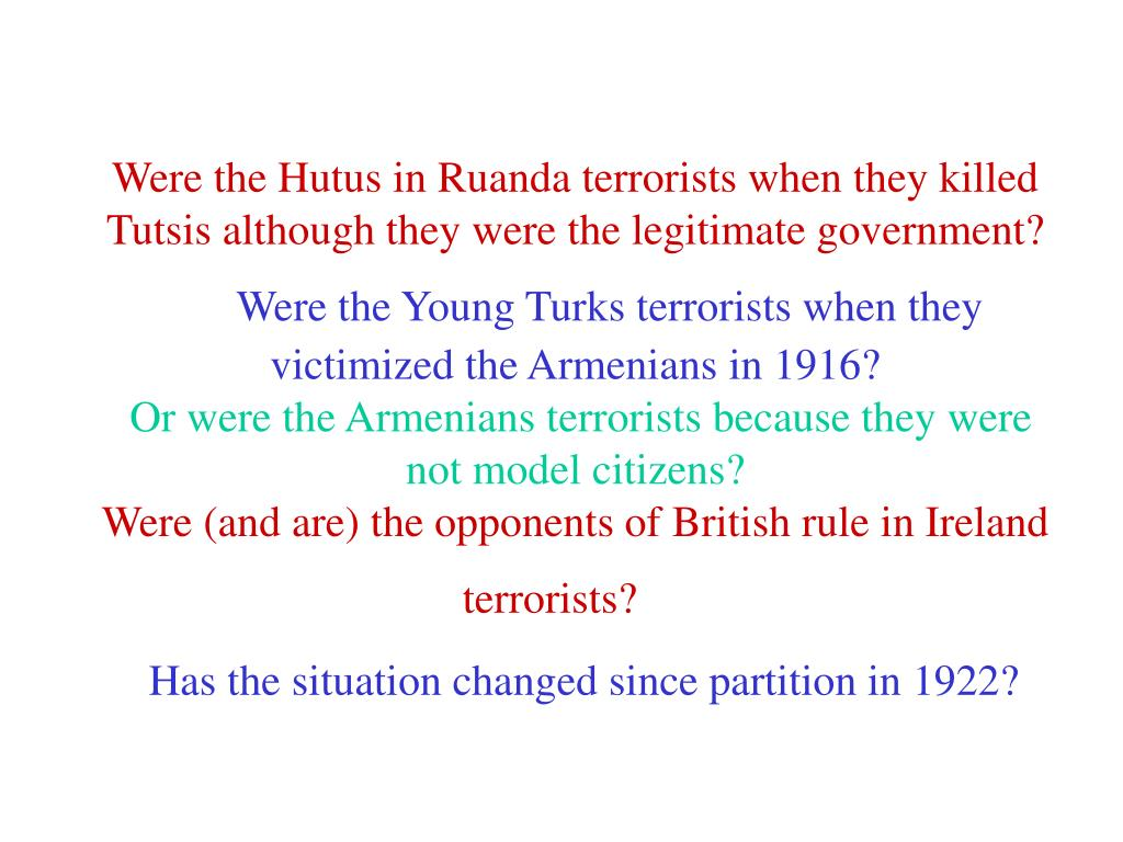 Were the Hutus in Ruanda terrorists when they killed Tutsis although they were the legitimate government?