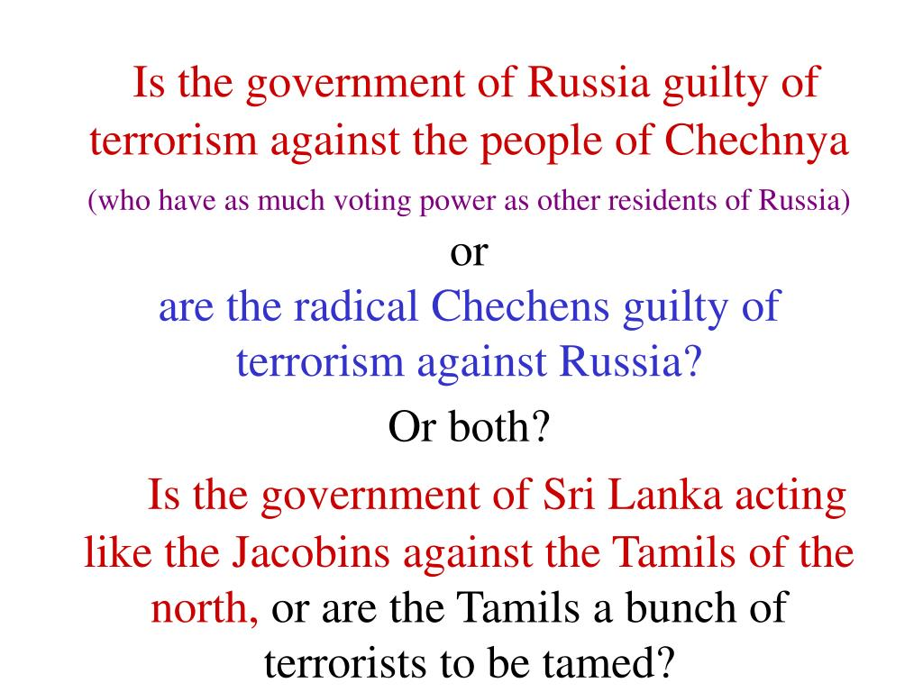 Is the government of Russia guilty of terrorism against the people of Chechnya