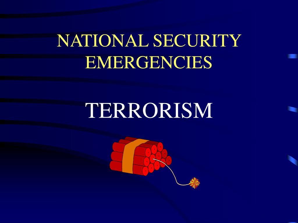 NATIONAL SECURITY EMERGENCIES