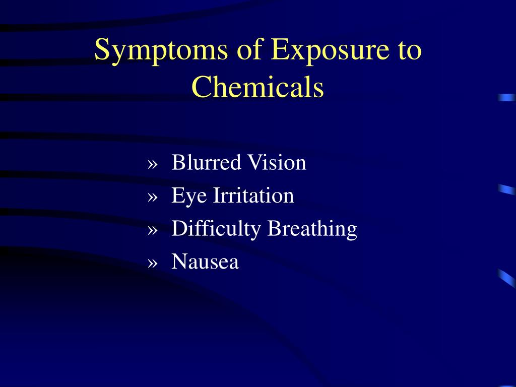 Symptoms of Exposure to Chemicals