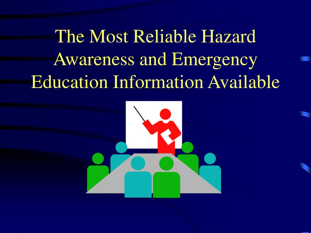 The Most Reliable Hazard Awareness and Emergency Education Information Available