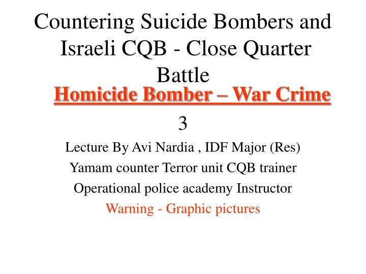 Countering suicide bombers and israeli cqb close quarter battle