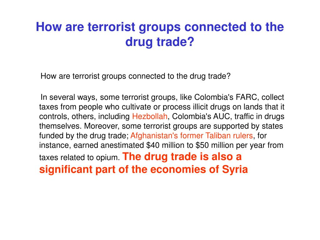 How are terrorist groups connected to the drug trade?