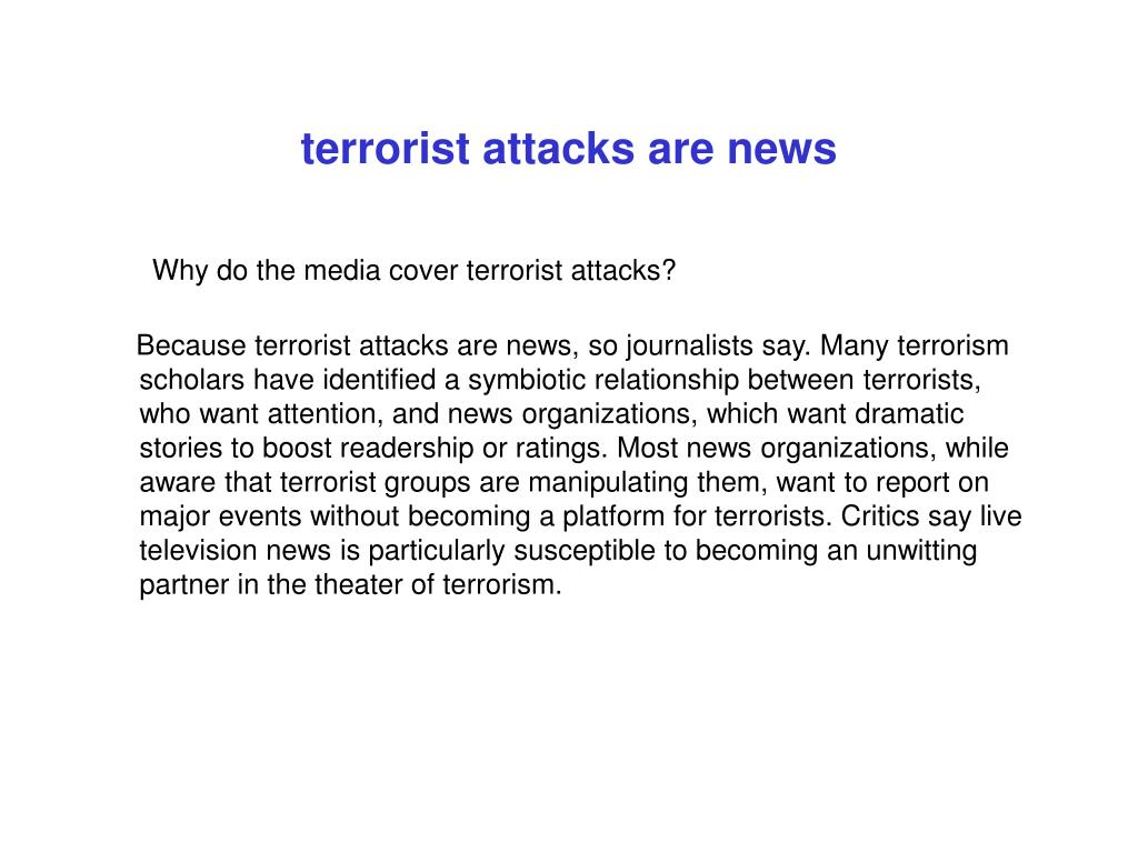 terrorist attacks are news