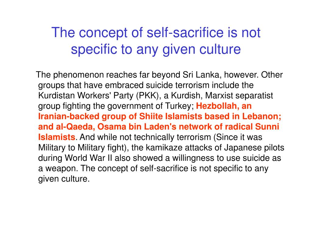 The concept of self-sacrifice is not specific to any given culture
