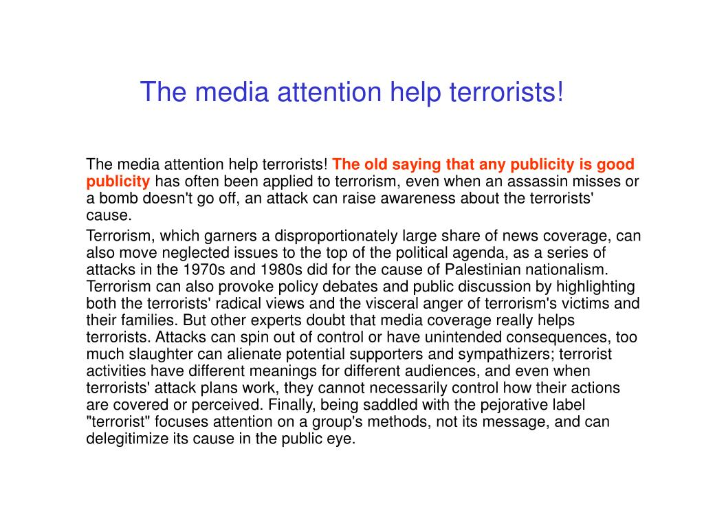 The media attention help terrorists!