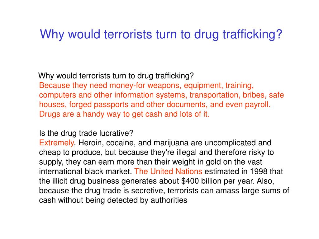 Why would terrorists turn to drug trafficking?