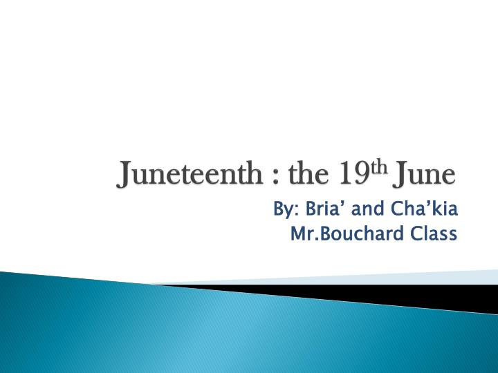 juneteenth the 19 th june n.