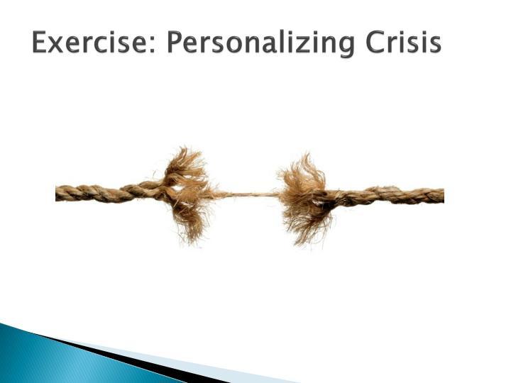 Exercise: Personalizing Crisis