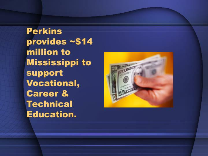 Perkins provides 14 million to mississippi to support vocational career technical education