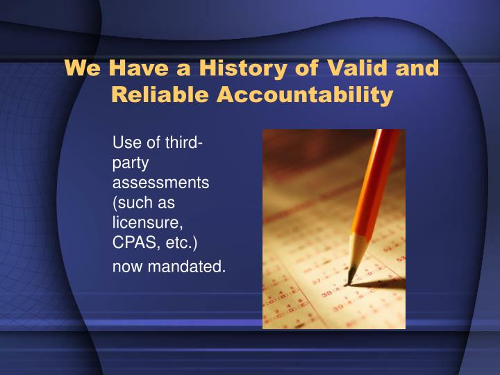 Use of third-party assessments (such as licensure, CPAS, etc.)