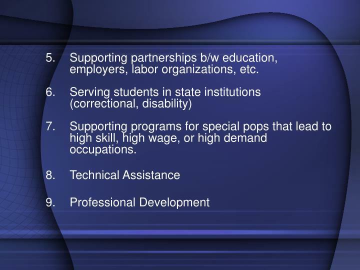 Supporting partnerships b/w education, employers, labor organizations, etc.