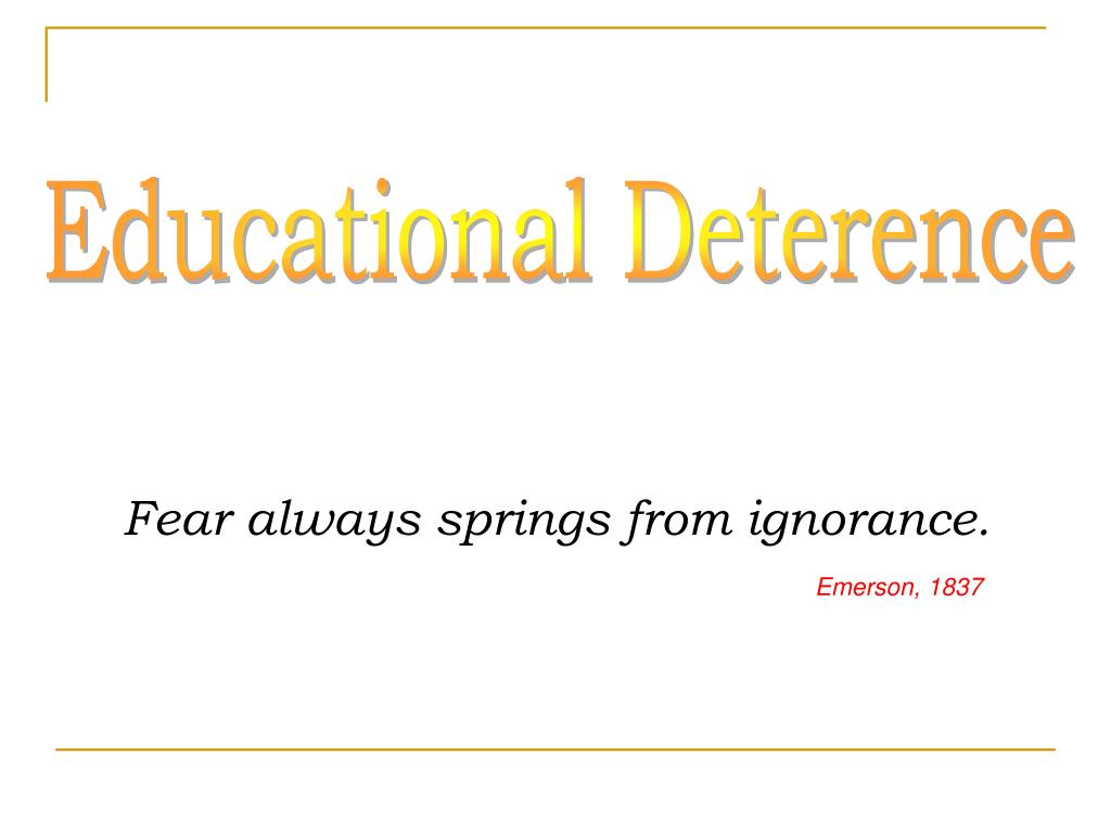 Educational Deterence
