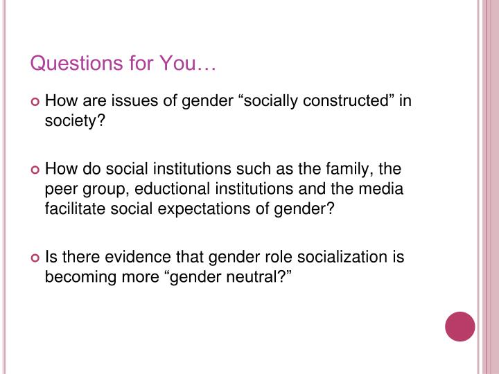 social construction in forming gender roles The sociological construction of gender and sexuality chris  about forming a priori judgements  s (eds), the social construction of gender.