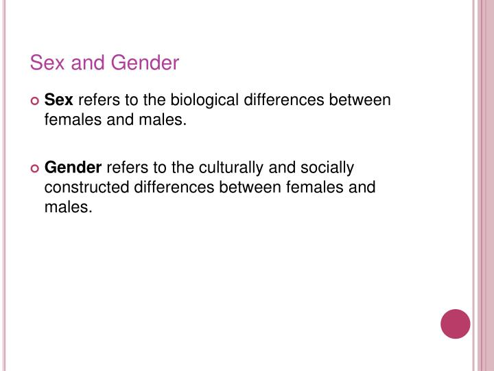 a discussion on the differences between sex and gender Sex refers to physical or physiological differences between males and females, including both primary sex characteristics (the reproductive system) and secondary characteristics such as height and muscularity.