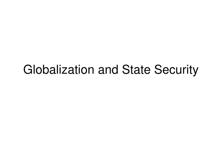 Globalization and state security
