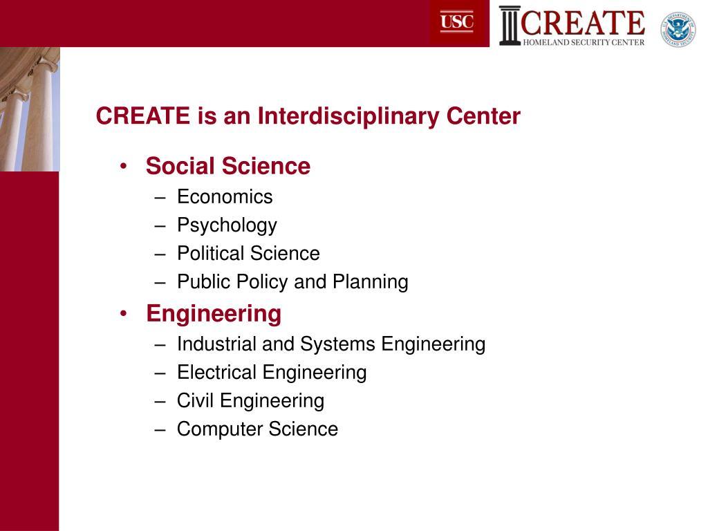 CREATE is an Interdisciplinary Center