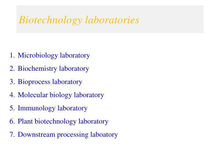 Biotechnology laboratories