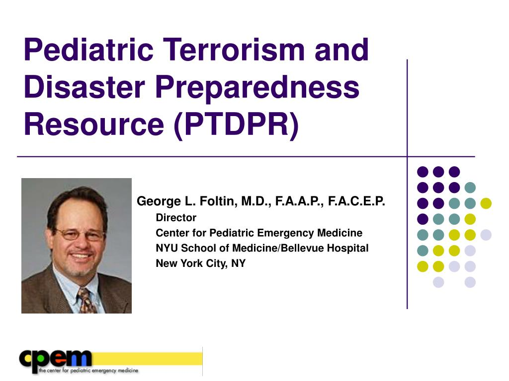pediatric terrorism and disaster preparedness resource ptdpr l.