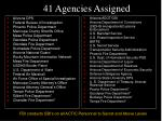 41 agencies assigned