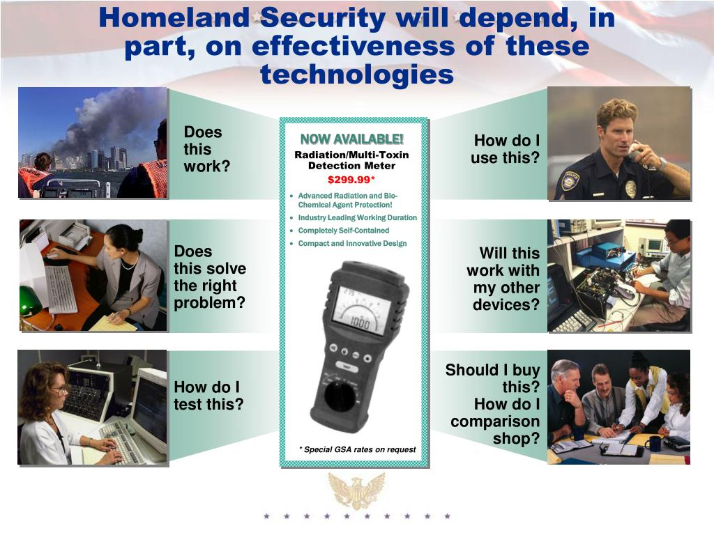 Homeland Security will depend, in part, on effectiveness of these technologies
