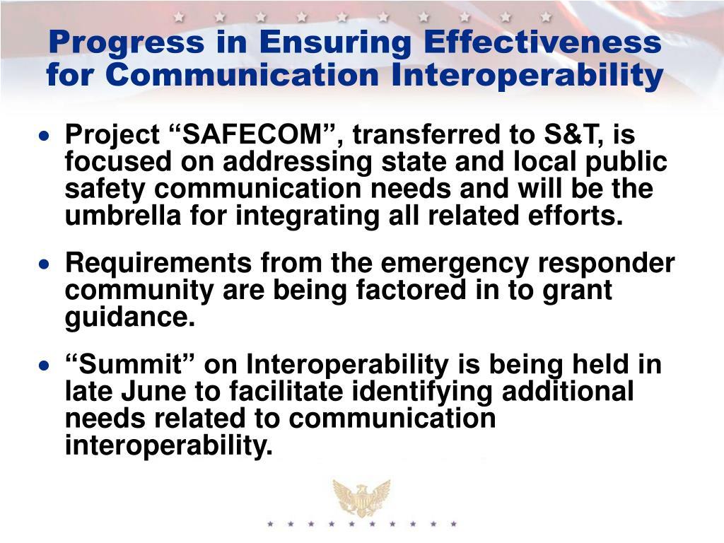 Progress in Ensuring Effectiveness for Communication Interoperability