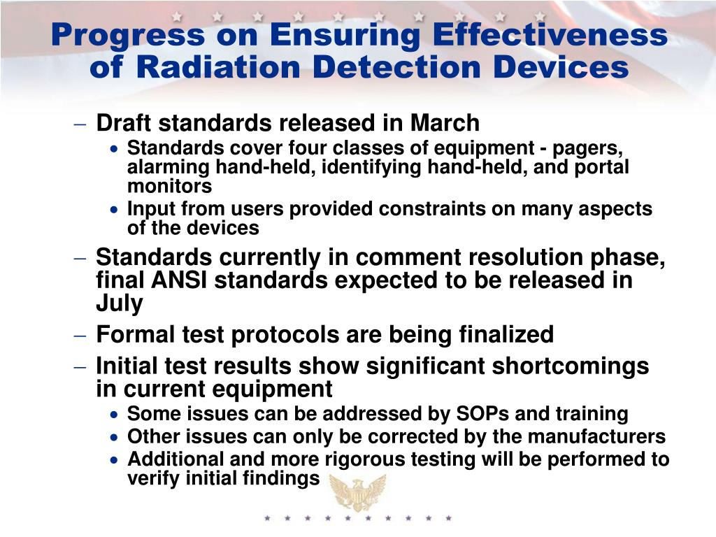 Progress on Ensuring Effectiveness of Radiation Detection Devices