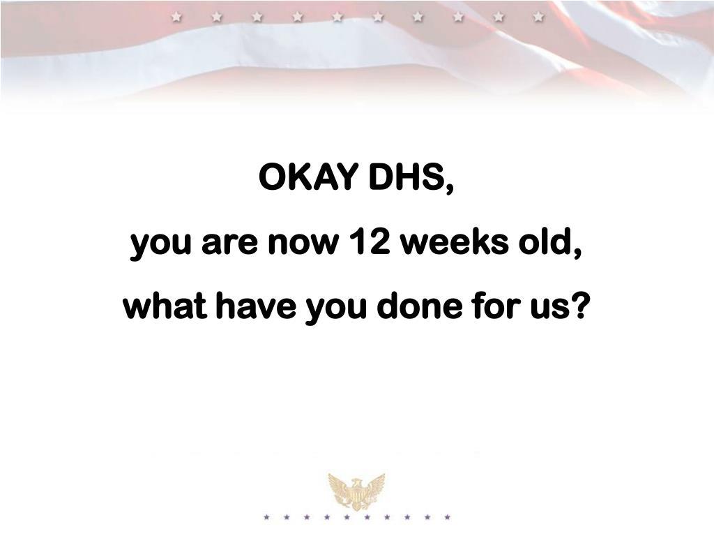 OKAY DHS,