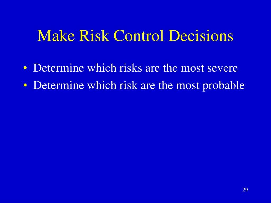 Make Risk Control Decisions