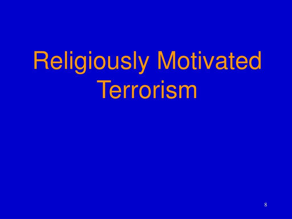 Religiously Motivated Terrorism