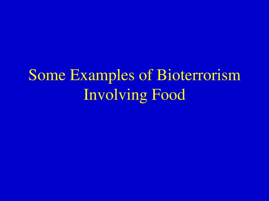 Some Examples of Bioterrorism Involving Food