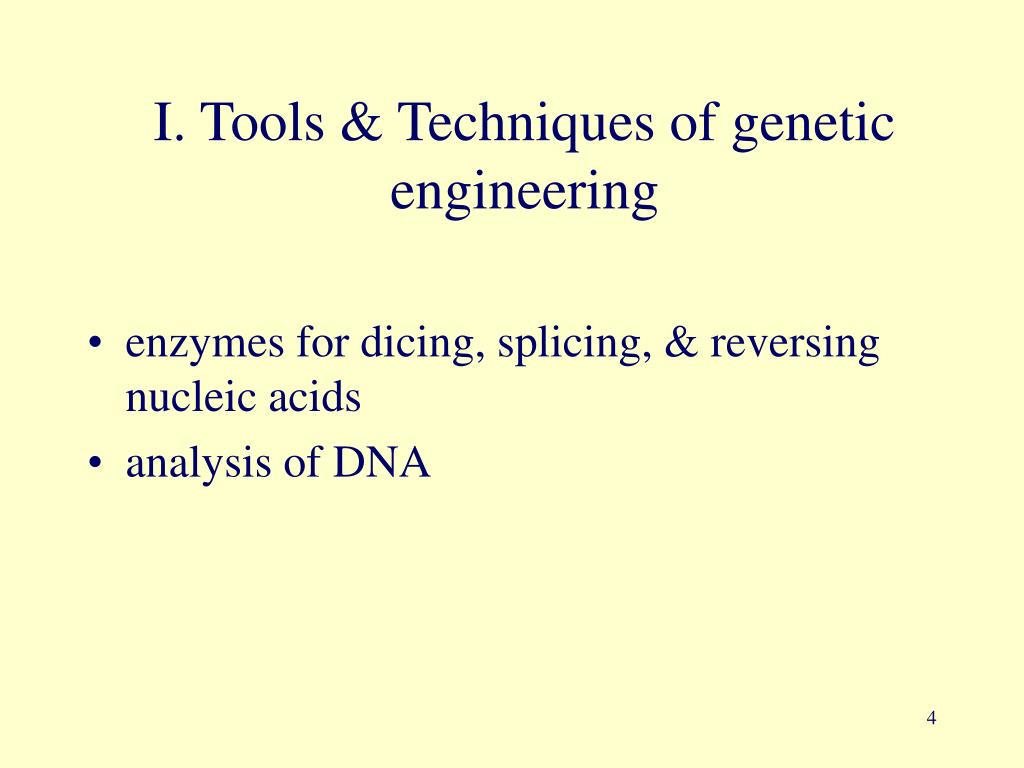 I. Tools & Techniques of genetic engineering