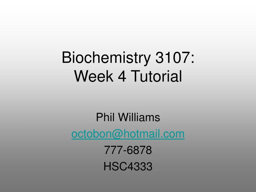 biochemistry 3107 week 4 tutorial l.