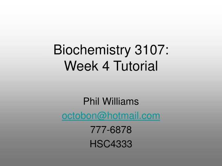 biochemistry 3107 week 4 tutorial n.