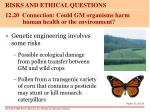 12 20 connection could gm organisms harm human health or the environment