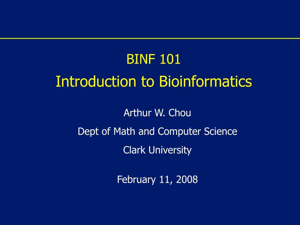 binf 101 introduction to bioinformatics l.