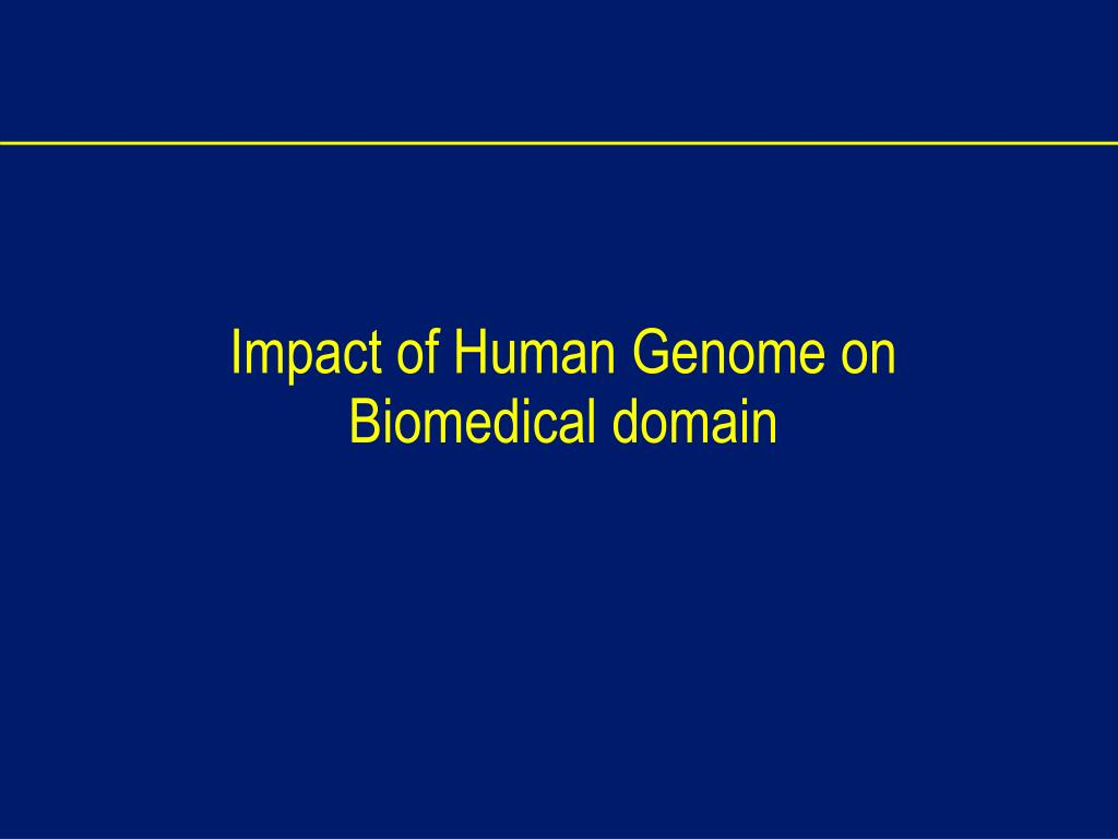 Impact of Human Genome on