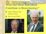 what did these individuals contribute to biotechnology18