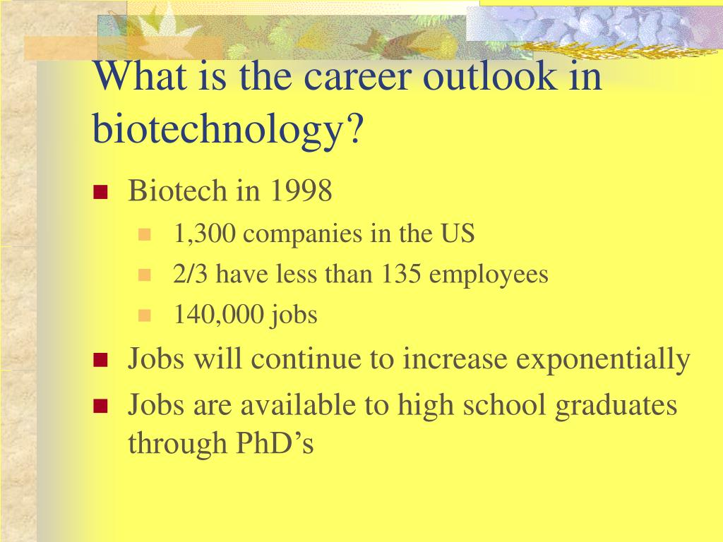 What is the career outlook in biotechnology?