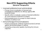 non dto supporting efforts bacterial therapeutics