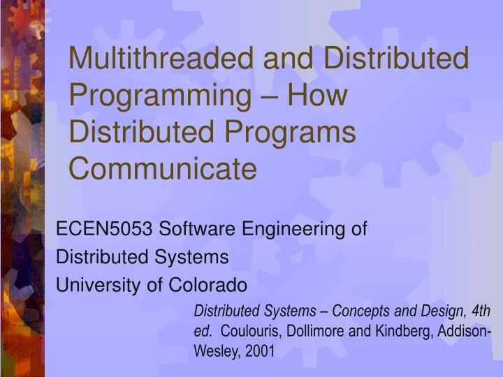 multithreaded and distributed programming how distributed programs communicate n.