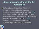 several reasons identified for resistance