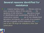 several reasons identified for resistance2