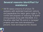 several reasons identified for resistance3