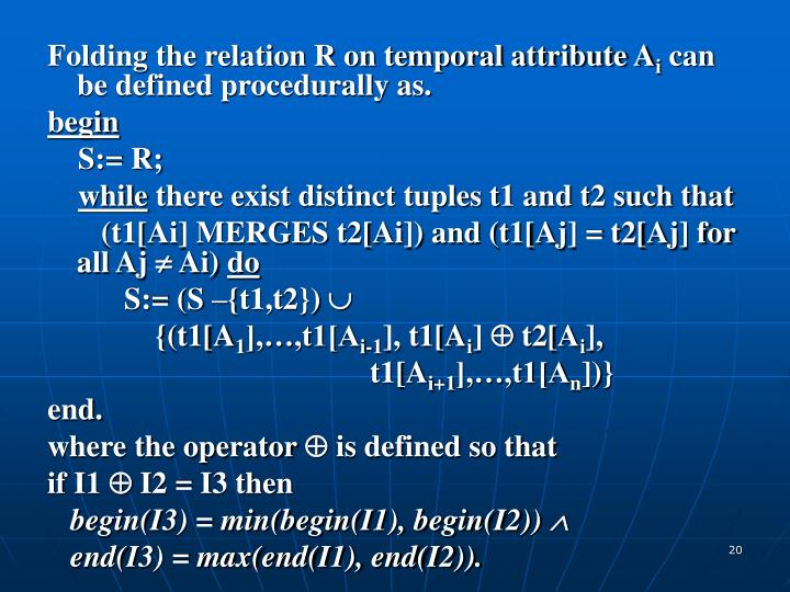 Folding the relation R on temporal attribute A
